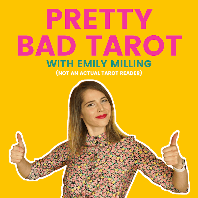 Pretty Bad Tarot with Emily Milling podcast artwork